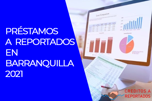 Préstamos a reportados en Barranquilla